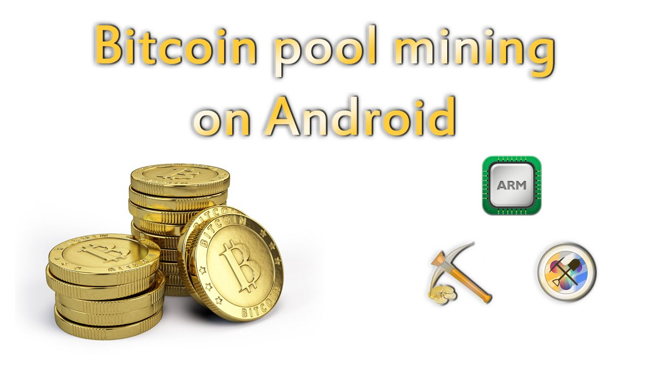 bitcoin pool android