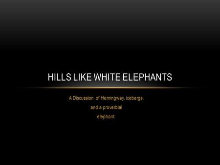 Hills like white elephants research paper