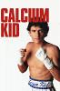 Парень из кальция (The Calcium Kid)