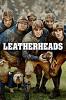 Любовь вне правил (Leatherheads)