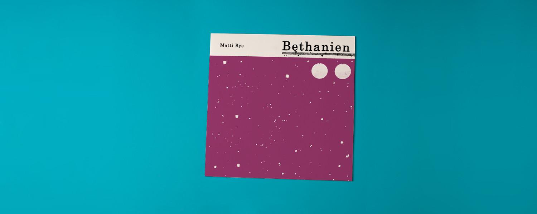 Matti Bye  «Bethanien»