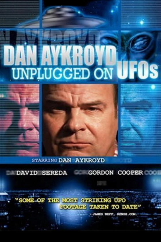 НЛО: Секретные файлы (Dan Aykroyd Unplugged on UFOs)