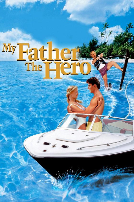 Мой отец — герой (My Father the Hero)