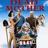 Эд и его мертвая мама (Ed and His Dead Mother)