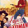 Ангел и злодей (Angel and the Badman)