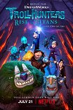 Охотники на троллей: Восстание титанов / Trollhunters: Rise of the Titans