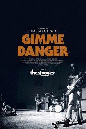 Gimme Danger. История Игги и The Stooges / Gimme Danger