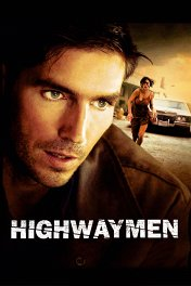 Шоссе смерти / Highwaymen