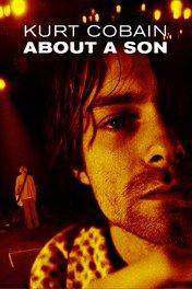 Курт Кобейн: История о сыне / Kurt Cobain About a Son