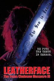 Кожаное лицо: Техасская резня бензопилой-3 / Leatherface: Texas Chainsaw Massacre III