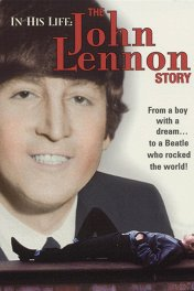 История Джона Леннона / In His Life: The John Lennon Story
