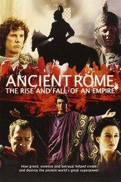Древний Рим: Расцвет и падение империи / Ancient Rome: The Rise and Fall of an Empire
