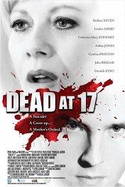 Смерть в 17 / Dead at 17