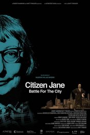 Гражданин Джейн: Битва за Нью-Йорк / Citizen Jane: Battle for the City