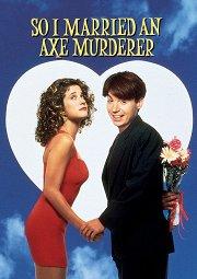 Постер Я женился на убийце с топором