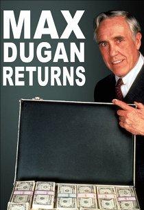 Макс Дьюган возвращается