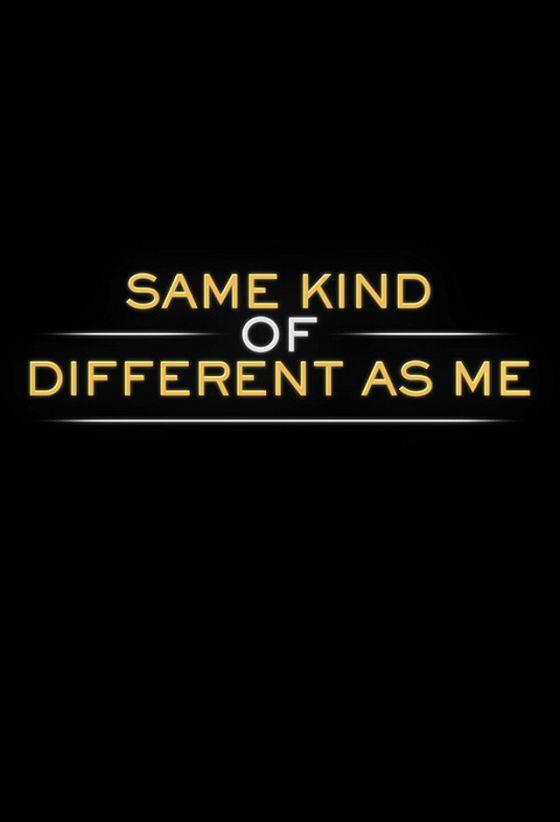 Такой же не такой, как я (Same Kind of Different as Me)
