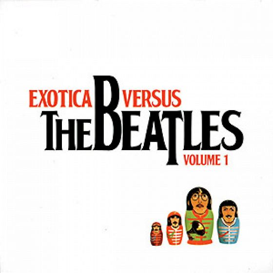 Exotica vs the Beatles
