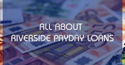 Riverside payday loans